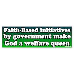 God A Welfare Queen Bumper Bumper Sticker