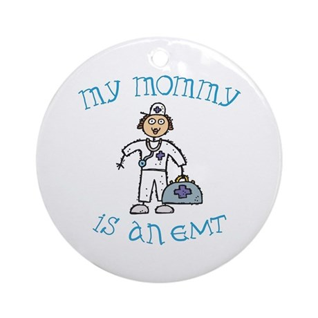 Mommy is an EMT Ornament (Round)