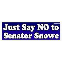 No to Olympia Snowe Bumper Bumper Sticker