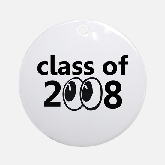 Class of 2008 Eyeballs Ornament (Round)