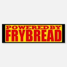 Powered By Frybread Bumper Bumper Bumper Sticker