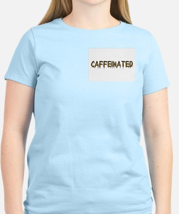 Caffeinated! Women's Pink T-Shirt