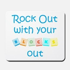 Rock Out With Your Blocks Out Mousepad
