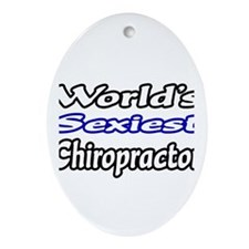 """Worlds Sexiest Chiropractor"" Oval Ornament"