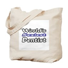 """""""World's Sexiest Dentist"""" Tote Bag"""