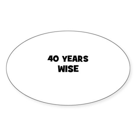 40 Years Wise Oval Sticker