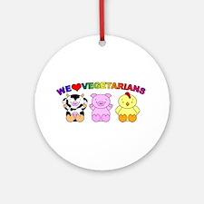 We Love Vegetarians Ornament (Round)