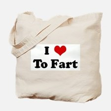 I Love To Fart Tote Bag