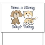 Save a Stray - Adopt Today Yard Sign