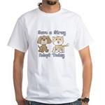 Save a Stray - Adopt Today White T-Shirt