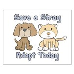 Save a Stray - Adopt Today Small Poster
