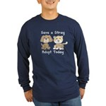 Save a Stray - Adopt Today Long Sleeve Dark T-Shir