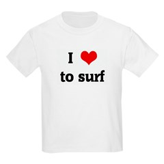 I Love to surf T-Shirt