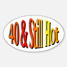 40 & Stll Hot Oval Decal
