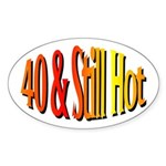 40 & Stll Hot Oval Sticker