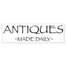 Antiques Made Daily Bumper Bumper Sticker