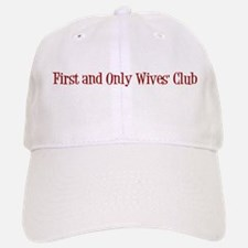 First and Only Wives' Club Baseball Baseball Cap