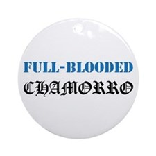 Full-Blooded Chamorro Ornament (Round)