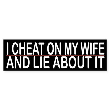I Cheat On My Wife
