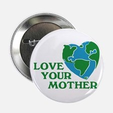 """Love Your Mother 2.25"""" Button (10 pack)"""