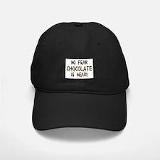 No Fear Chocolate Is Near! Baseball Hat