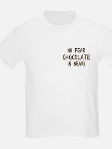 No Fear Chocolate Is Near! Kids T-Shirt