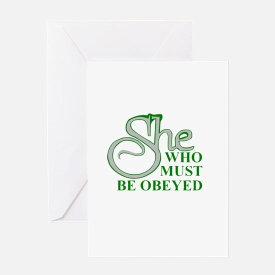 She Who Must Be Obeyed quote Greeting Cards