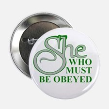 "She Who Must Be Obeyed quote 2.25"" Button"