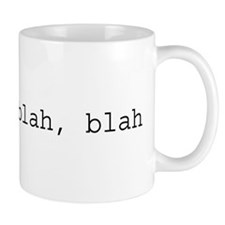 re: blah, blah, blah Small Mug