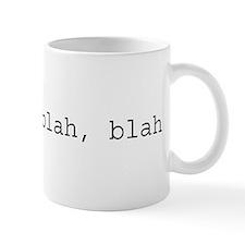 re: blah, blah, blah Small Small Mug