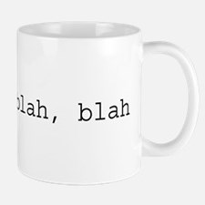 re: blah, blah, blah Small Small Mug