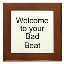 Welcome Bad Beat Framed Tile
