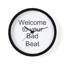 Welcome Bad Beat Wall Clock