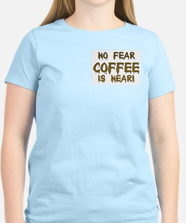 No Fear Coffee Is Near! Women's Pink T-Shirt