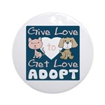 Give Love to Get Love Ornament (Round)