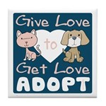 Give Love to Get Love Tile Coaster