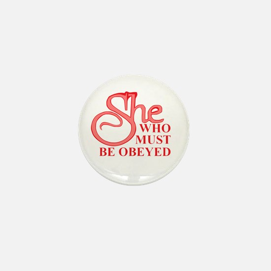 She Who Must Be Obeyed design Mini Button