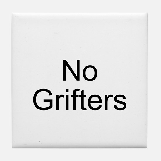 No Grifters Tile Coaster
