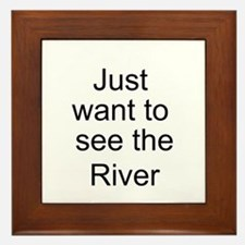 Just want to see the River Framed Tile