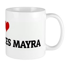 I Love MY PRIINCES MAYRA Mug