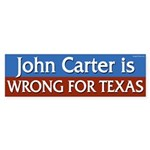 John Carter is Wrong for Texas bumper sticer