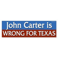 John Carter is Wrong for Texas bumper sticer