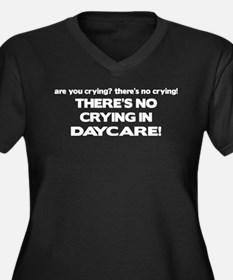 There's No Crying in Daycare Women's Plus Size V-N