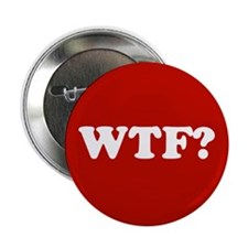 """WTF? 2.25"""" Button"""