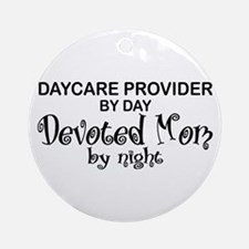 Devoted Mom Daycare Provider Ornament (Round)