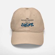 Daycare Provider Need Drink Baseball Baseball Cap