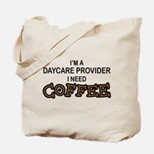 Daycare Provider Need Coffee Tote Bag