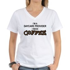 Daycare Provider Need Coffee Shirt