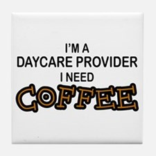 Daycare Provider Need Coffee Tile Coaster