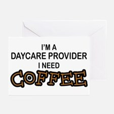 Daycare Provider Need Coffee Greeting Cards (Pk of